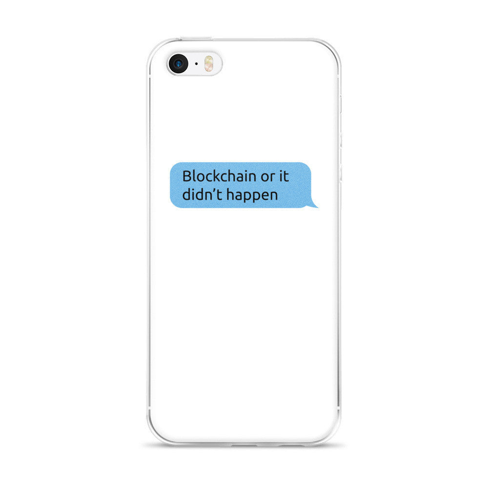Blockchain Or It Didn't Happen iPhone Case