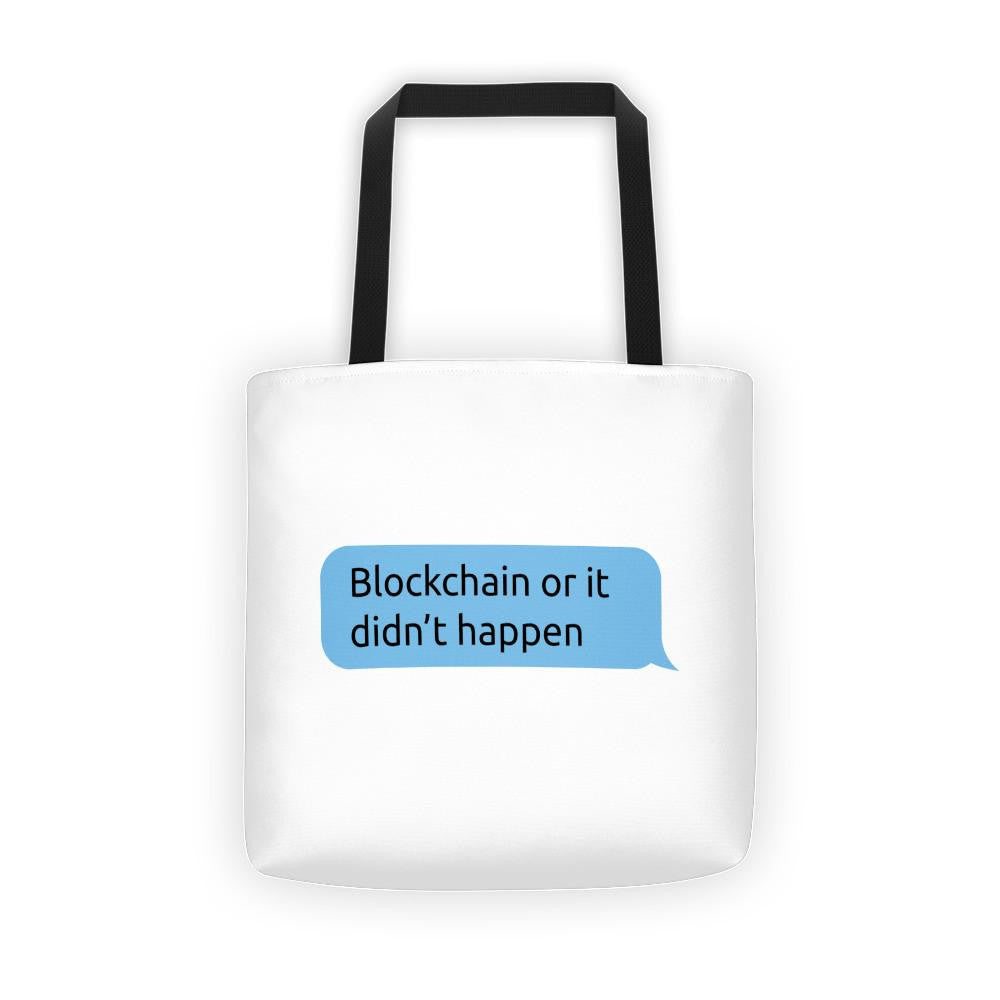 Blockchain or It Didn't Happen Tote bag