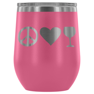 Peace Love Wine - Wine Tumbler - Lushy Wino