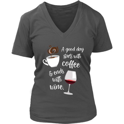 A Good Day Starts with Coffee & Ends With Wine - V-Neck Tee