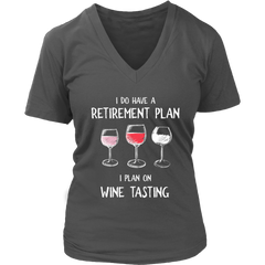 I Do Have a Retirement Plan - V-Neck Tee - Lushy Wino