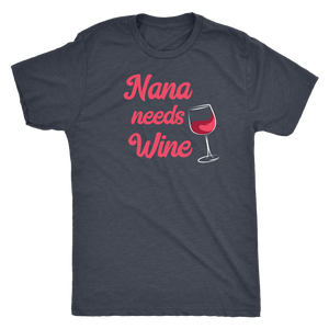 Nana Needs Wine - Classic Tee - Lushy Wino