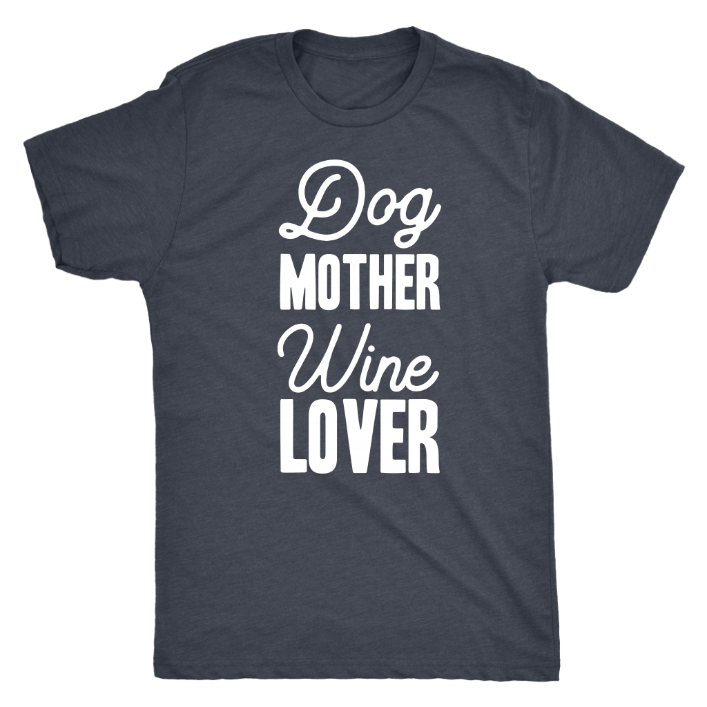 Dog Mother Wine Lover - Classic Tee