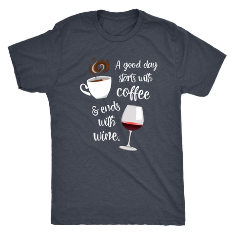 A Good Day Starts with Coffee & Ends With Wine - Classic Tee - Lushy Wino