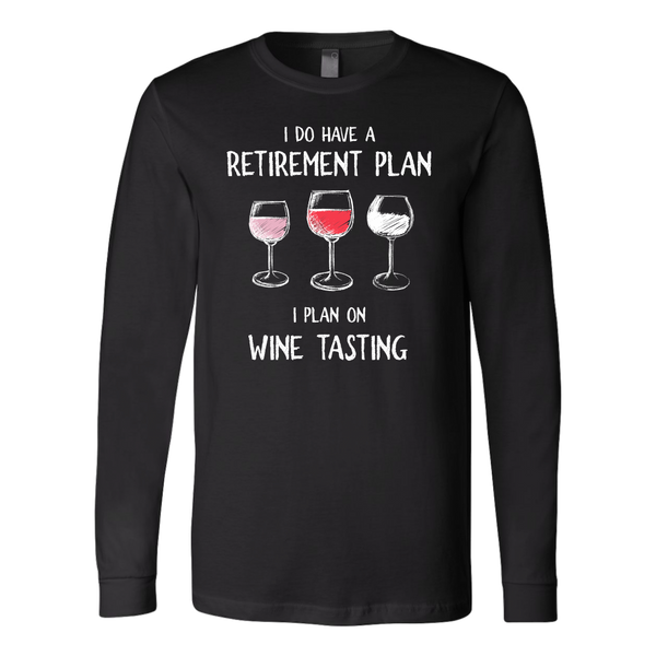 I Do Have a Retirement Plan - Long Sleeve - Lushy Wino