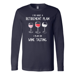 I Do Have a Retirement Plan - Long Sleeve