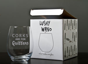 Corks are for Quitters - 18 Ounce Stemless Wine Glass - Lushy Wino