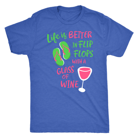 Life is Better in Flip Flops with a Glass of Wine - Classic Tee