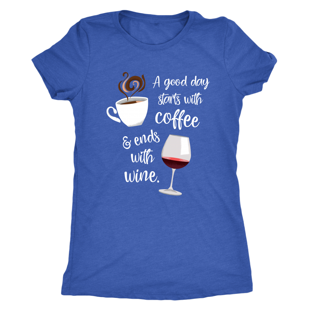 9c01523dc A Good Day Starts with Coffee & Ends With Wine - Classic Tee – Lushy ...