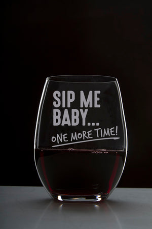 Sip Me Baby (new design) - 18 Ounce Stemless Wine Glass - Lushy Wino