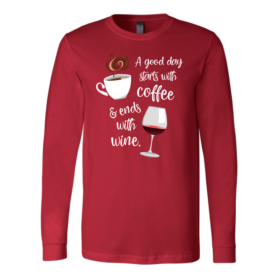 A Good Day Starts with Coffee & Ends With Wine - Long Sleeve - Lushy Wino