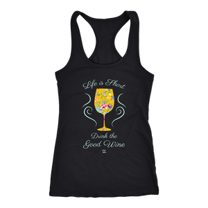 Life is Short, Drink the Good Wine - Tank Top - Lushy Wino
