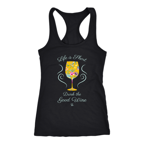 Life is Short, Drink the Good Wine - Tank Top