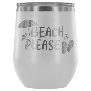 Beach Please - Wine Tumbler - Lushy Wino
