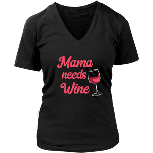 Mama Needs Wine - V-Neck - Lushy Wino