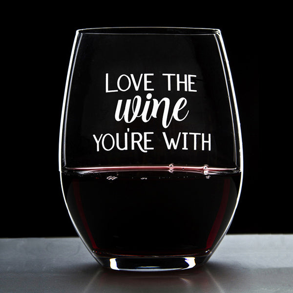 Love the Wine You're With - 16 Ounce Stemless Wine Glass - Lushy Wino