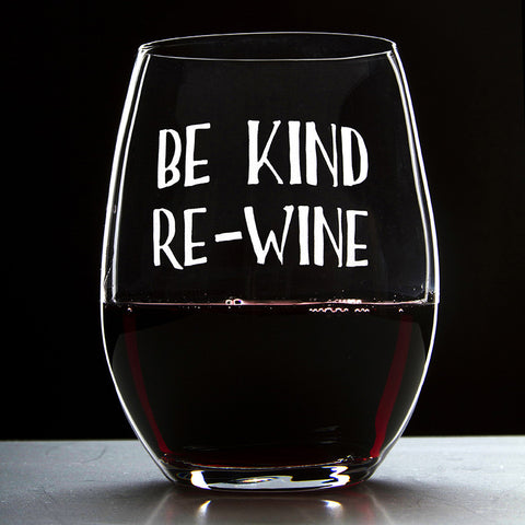 Be Kind, Re-Wine - 16 Ounce Stemless Wine Glass - Lushy Wino