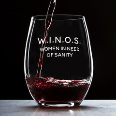 W.I.N.O.S. Women In Need Of Sanity - 16 Ounce Stemless Wine Glass