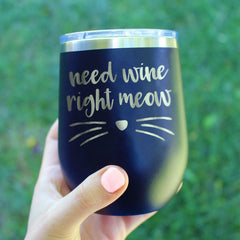 Need Wine Right Meow - Wine Tumbler