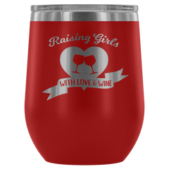 Raising Girls with Love & Wine - Wine Tumbler