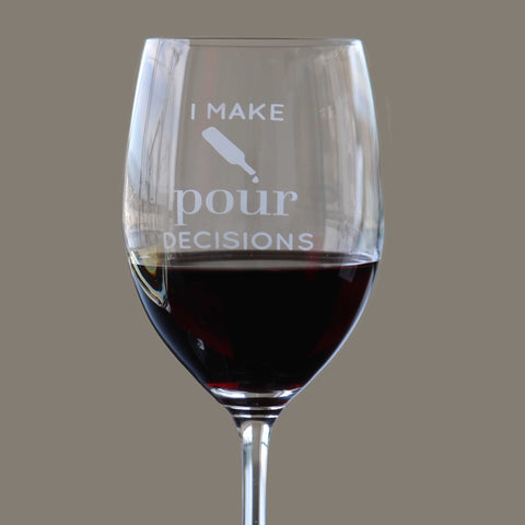 I Make Pour Decisions - 16 Ounce Stem Wine Glass