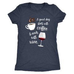 A Good Day Starts with Coffee & Ends With Wine - Classic Tee