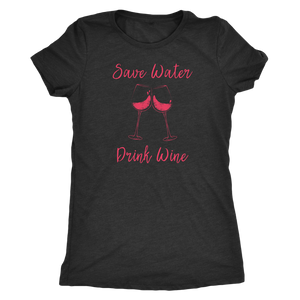 Save Water, Drink Wine - Classic Tee - Lushy Wino