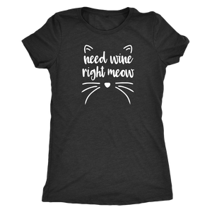Need Wine Right Meow - Classic Tee - Lushy Wino