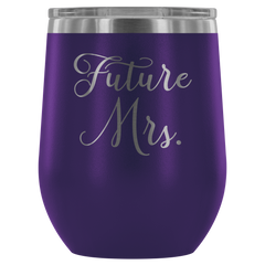 Future Mrs. - Wine Tumbler
