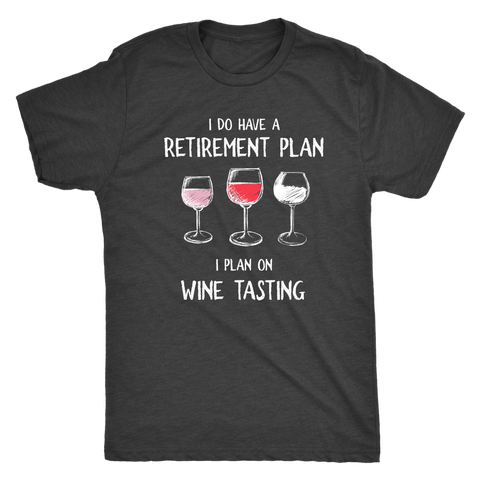 I Do Have a Retirement Plan - Classic Tee