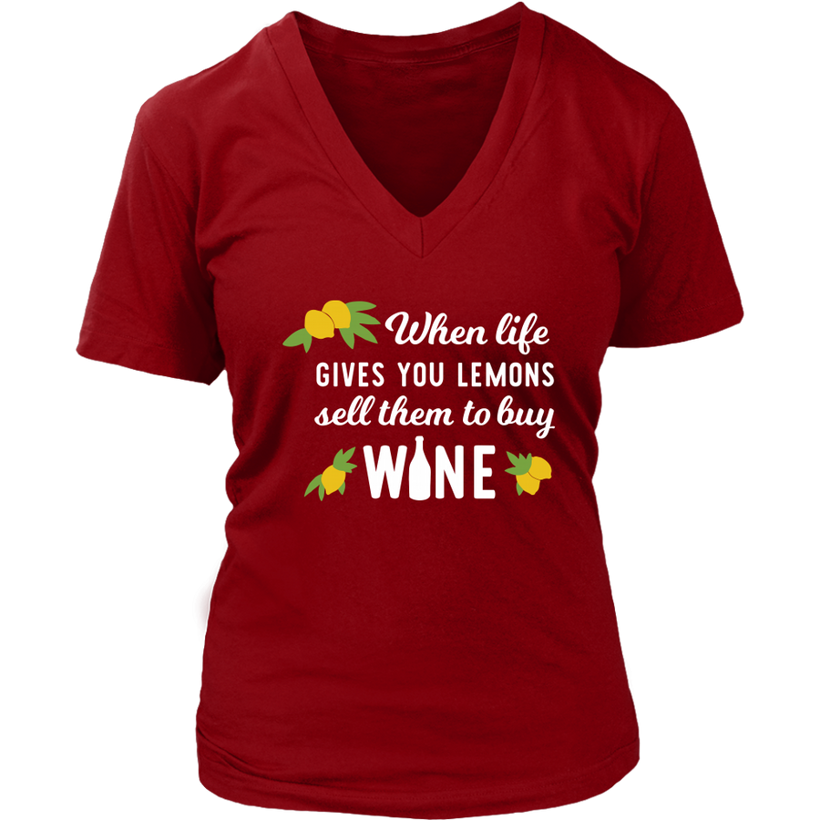When Life Hands You Lemons - V-Neck Tee - Lushy Wino