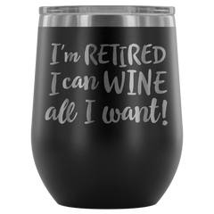 I'm Retired - Wine Tumbler