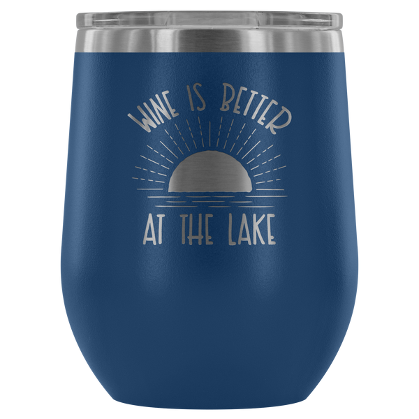 Wine is Better at the Lake - Wine Tumbler - Lushy Wino