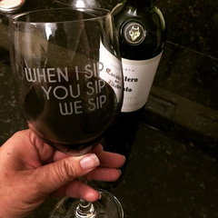 When I Sip You Sip We Sip - 16 Ounce Stem Wine Glass