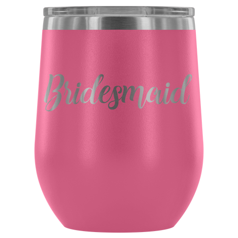 Bridesmaid - Wine Tumbler
