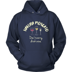 Hakuna Moscato: Don't Worry, Drink Wine - Hoodie - Lushy Wino