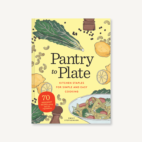HOME PANTRY - Pantry To Plate,Kitchen Staples For Simple And Easy Cooking 70 Weeknight Recipes Using Go-to Ingredients