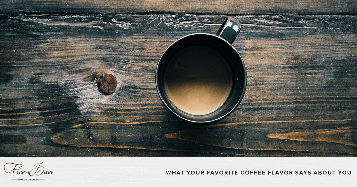 What Your Favorite Coffee Flavor Says About You