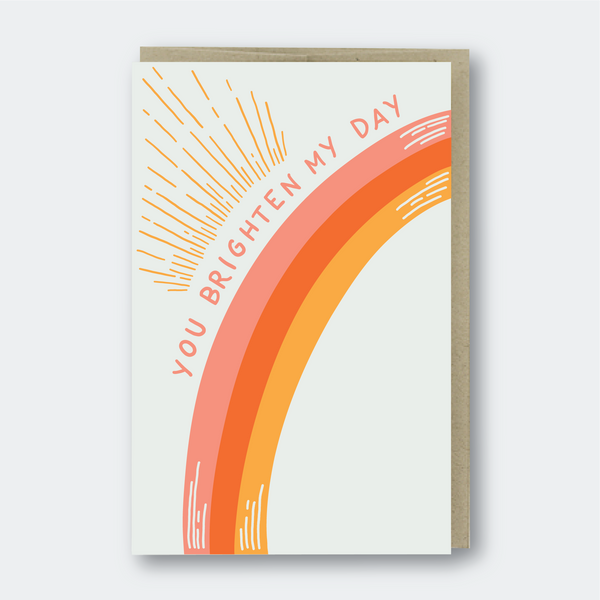 You Brighten My Day Card