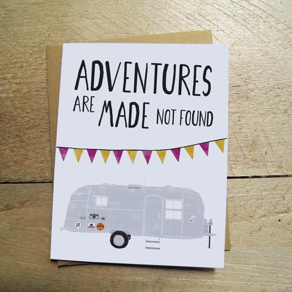 Adventures Are Made Not Found Card