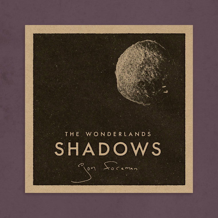 Shadows EP - from The Wonderlands Collectors EPs