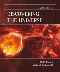 Discovering The Universe Eight Edition By Neil F. Comins & William J. Kaufman III Paperback - Used