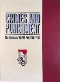 Crimes And Punishment: The Illustrated Crime Encyclopedia Vol. 1