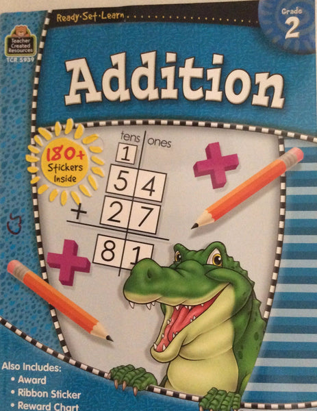 Ready, Set, Learn.......Addition, Grade 2, Plus 180 Stickers Inside