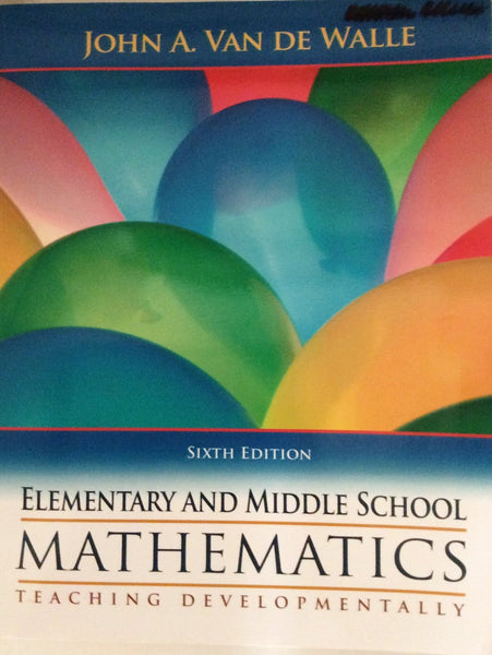 Elementary And Middle School Mathematics by John A Van De Walle, Sixth Edition