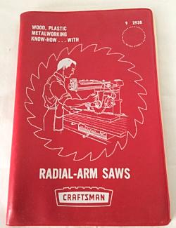 Know-How With Craftsman Radial-Arm Saws, Fully Illustrated, No.9-2938, Rev.1969