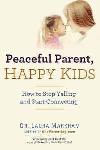 Peaceful Parent, Happy Kids (Paperback)