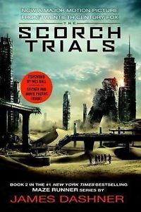 The Scorch Trials (Book 2) Maze Runner Series by James Dashner