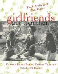 Girlfriends Get Together, Food, Frolic & Fun Times, Cookbook/Journal, Hardcover 2001