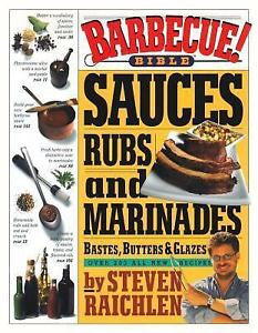 Barbecue Bible! Sauces, Rubs & Marinades by Steven Raichlen